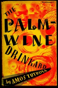 Amos Tutuola: The Palm Wine Drinkard (1952)
