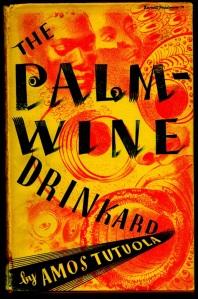 Amos Tutuola: The Palm Wine Drinkard (1952)