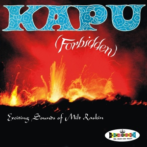 Kapu (Forbidden) - Exciting Sounds of Milt Raskin (Crown Records, USA, 1959)